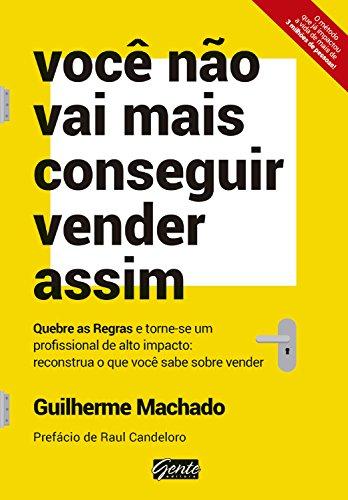 Você não vai conseguir vender assim, livro do autor Guilherme Machado